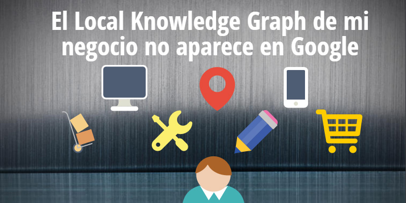 Optimizar tu Local Knowledge Panel en Google