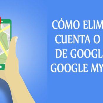 Cómo eliminar una cuenta o empresa de Google Maps - My Business